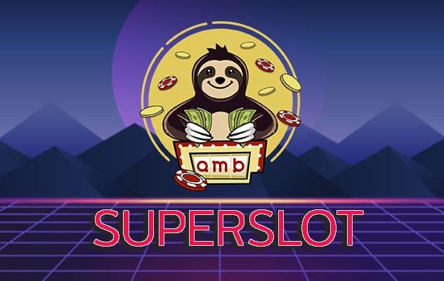 Superslot ที่สุดของค่ายเกมพนันที่น่าจับตามองที่สุด